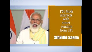 SVANidhi scheme: PM Modi interacts with street vendors from UP