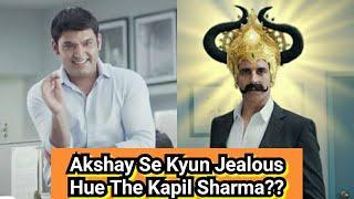 Akshay Kumar Se Abtak Kyun Jealous Hai Kapil Sharma