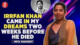 Mita Vashisht: Irrfan Khan Came In My DREAMS Two Weeks Before He Died | Kasaai