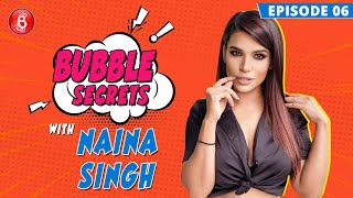 Naina Singh: I Didn't Have A LOT Of Relationships In My Life | Bigg Boss 14 | Bubble Secrets