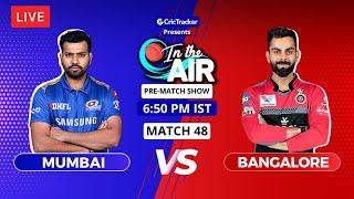 Bangalore v Mumbai - Pre-Match Show - In the Air - Indian T20 League Match 48