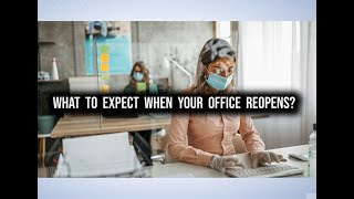 What to expect when your office reopens?