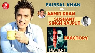 Faissal Khan: I HATE Being Referred To As Aamir Khan's Brother | Sushant Singh Rajput | Faactory