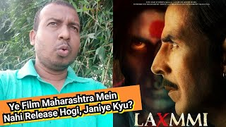 Why Laxmii Movie Won't Release In Theaters In Maharashtra And Many Other Stars, Akshay Kumar