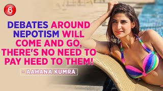 Aahana Kumra: Debates Around NEPOTISM Will Come And Go, There's No Need To Pay HEED | Sir Sir Sarla