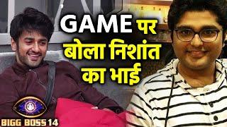 Bigg Boss 14: Nishant Malkani Ke GAME PLAN Par Bola Nishant Ka Bhai, Janiye Kya Bola?