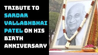 President Kovind And Others Pay Tribute To Sardar Vallabhbhai Patel On His Birth Anniversary