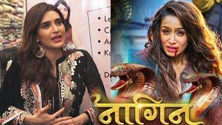 Naagin Banegi Shraddha Kapoor Is Par Kya Boli Karishma Tanna