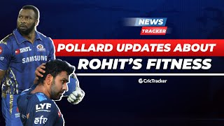 Kieron Pollard Gives Update on Rohit Sharma's Fitness, More Injury Woes For Hyderabad