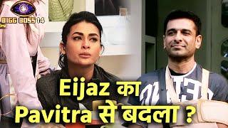 Bigg Boss 14: Eijaz Ne Liya Pavitra Se Nomination Wala Badla?   Jasmin Ko Bacha Liya