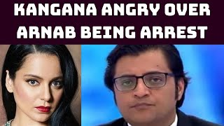 Kangana Angry Over Arnab Being Arrest | Catch News