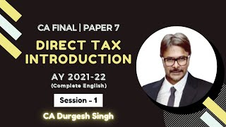 Direct Tax Introduction AY 2021-22 (Part I) for CA Final in English by CA Durgesh Singh