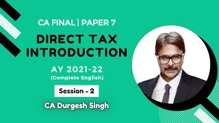 Direct Tax Introduction AY 2021-22 (Part II) for CA Final in English by CA Durgesh Singh
