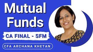All about Mutual Funds | Basics of Mutual Funds | CA Final SFM by CFA Archana Khetan