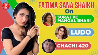 Fatima Sana Shaikh's Heart-To-Heart Chat On Suraj Pe Mangal Bhari, Ludo & Chachi 420