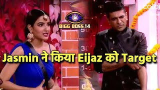 Bigg Boss 14: Jasmin Aur Eijaz Amne Samne, Jasmin Ne Kiya Eijaz Ko Target