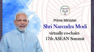 PM Shri Narendra Modi virtually co-chairs 17th ASEAN Summit