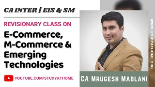 Revisionary Class on E-Commerce, M-Commerce & Emerging Technologies   EIS & SM by CA Mrugesh Madlani