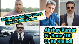 Akshay Kumar Ne Bell Bottom Ke Liye Bhi Charge Ki Badi Rakaam, Fir Se Akki Ne Liye 100 Crores