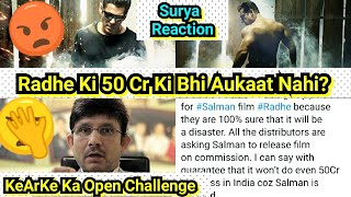 KeArKe Challenge To Salman Khan And Says Radhe Ki 50Cr Kamaane Ki Bhi Aukaat Nahi Hai,Surya Reaction