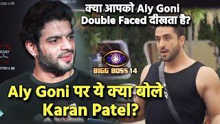 Bigg Boss 14: Aly Goni Par Ye Kya Bol Gaye Karan Patel?, Aapko Aly Goni Ka GAME Kaisa Laga?