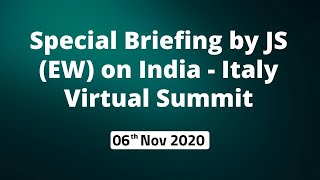 Special Briefing by JS (EW) on India - Italy Virtual Summit (06Nov 2020)