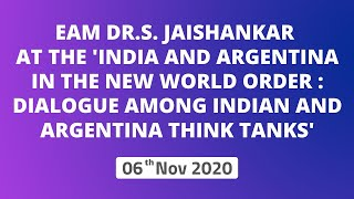 EAM Dr.S. Jaishankar at the 'India and Argentina in the New World Order