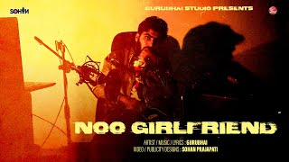 Noo Girlfriend (Official Video) | Guru Bhai | HINDI RAP SONGS 2020