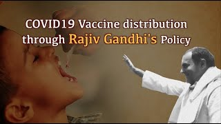 Covid-19 Vaccine distribution through Rajiv Gandhi's Policy