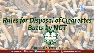 Rules for Disposal of Cigarettes Butts by NGT   Formula UPSC