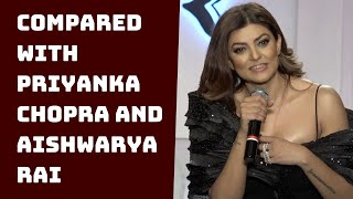 When Sushmita Sen's Achievements Got Compared With Priyanka Chopra And Aishwarya Rai