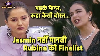 Bigg Boss 14: Jasmin Bhasin Nahi Manti Apni Dost Rubina Ko FINALIST, Bhadak Gaye Rubina Fans