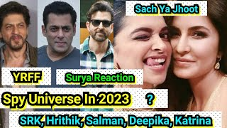 SRK, Salman, Hrithik, Deepika, Katrina Starrer Spy Universe To Be Made In 2023! Surya Reaction