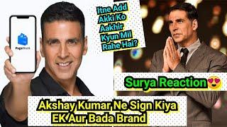 Akshay Kumar Signs One More Add, Itne Advertisement Akki Ko Aakhir Kyun Mil Rahe Hai, Surya Reaction