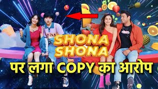 Sidharth Shehnaaz Ke Shona Shona Song Par Laga COPY Ka Aarop, Khud Dekhiye Proofs