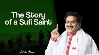 The Story of a Sufi Saint...