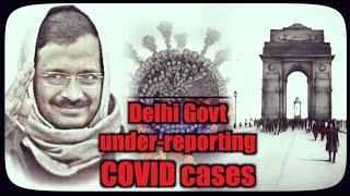 Covid Crisis: Delhi Govt Under-Reporting Covid Cases