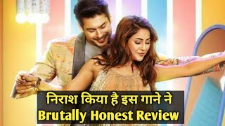 Shona Shona Song HONEST Review By Rakesh - Sidharth Shukla, Shehnaaz Gill, Neha Kakkar & Tony Kakkar
