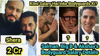 Amitabh Bachchan, Salman Khan Aur Akshay Kumar Ke Personal Bodyguard 1 Saal Mein Kitna Kamate Hai!
