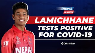 Sandeep Lamichhane Tested COVID-19 Positive, A Comprehensive Series Win For New Zealand