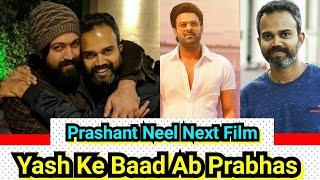 Prashant Neel Next Film With Prabhas After KGF Success With Yash