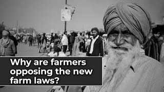 Explained: Why are farmers up in arms against new laws