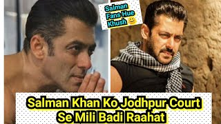 Salman Khan Ko Jodhpur Court Ne Di Badi Raahat, Ab Salman Fans Bahut Khushi Se Mana Sakenge Birthday