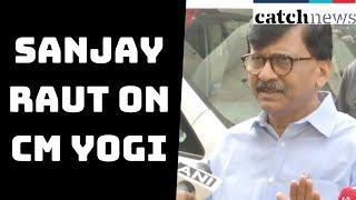Not Easy To Shift Mumbai's Film City: Sanjay Raut On CM Yogi | Catch News