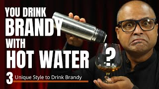 3 Unique Style to Drink Brandy | How to Drink Brandy - in India | Cocktails India | how to drink