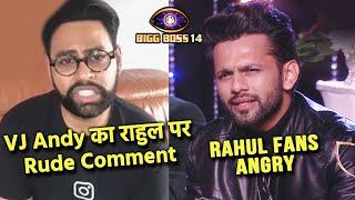 Bigg Boss 14: Accha Hua Gaya, VJ Andy Ne Kiya Rahul Par Rude Comment, Bhadak Gaye Fans