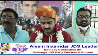 Aleem Inaamdar JDS Leader Birthday Celebration ByGulbarga JDS Party Workers & Present