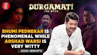 Jisshu Sengupta: Bhumi Pednekar Is Phonemenal While Arshad Warsi Is Very Witty | Durgamati