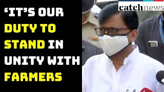 Bharat Bandh: 'It's Our Duty To Stand In Unity With Farmers,' Says Sanjay Raut | Catch News