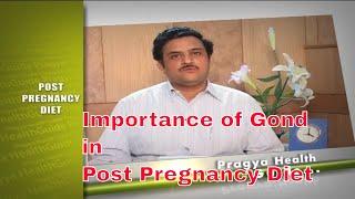 Importance of Gond is Post Pregnancy diet tips by dietician गोंद के फायदे जच्चा के खाने में